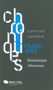 Dominique Abensour - L'art et son exposition.