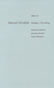 Dominique Abensour - Périples / Travelling.