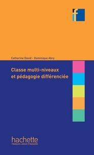 Dominique Abry et Catherine David - Collection F - Classes multi-niveaux et pédagogie différenciée (ebook).