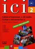 Dominique Abry et Y. Daâs - ICI Niveau 2 - Cahier d'exercices et fichier découverte. 1 CD audio