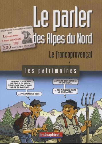 Dominique Abry et Nicolas Abry - Le parler des Alpes du Nord - Le francoprovençal.