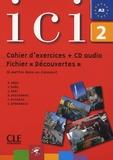 """Dominique Abry et H Deschamps - Méthode Ici Niveau 2 - Cahier d'exercices + Fichier """"Découvertes"""". 1 CD audio"""