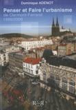 Dominique Adenot - Penser et faire l'urbanisme de Clermont-Ferrand - 1998-2008.
