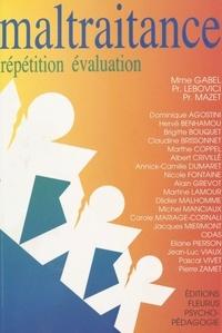 Dominique Agostini - Maltraitance : répétition-évaluation.