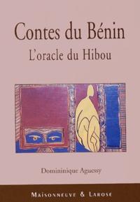 Dominique Aguessy - Contes du Bénin - L'oracle du Hibou.