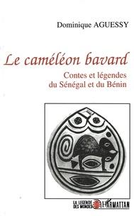 Dominique Aguessy - Le caméléon bavard - Contes et légendes du Sénégal et du Bénin.
