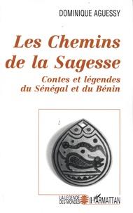 Dominique Aguessy - Les chemins de la sagesse - Contes et légendes du Sénégal et du Bénin.