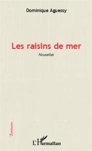 Dominique Aguessy - Les raisins de mer.