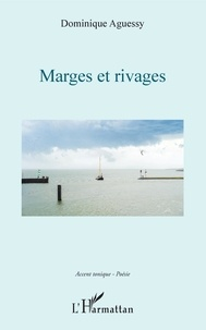 Dominique Aguessy - Marges et rivages.