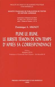 Dominique Aimé Mignot - Pline le Jeune, le juriste témoin de son temps, d'après sa correspondance.