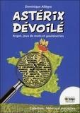 Dominique Allègre - Astérix dévoilé - Argot, jeux de mots et gauloiseries.