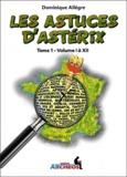 Dominique Allègre - Les astuces d'Astérix - Tome 1, volumes I à XII.