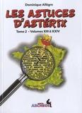 Dominique Allègre - Les astuces d'Astérix - Tome 2 - Volumes XIII à XXIV.