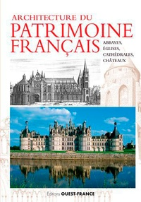 Dominique Allios et Odile Canneva-Tétu - Architecture du patrimoine français - Abbayes, églises, cathédrales & châteaux.