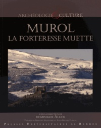 Dominique Allios - Murol, la forteresse muette.