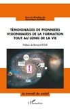 Dominique Alunni - Témoignages de pionniers visionnaires de la formation tout au long de la vie.