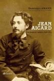Dominique Amann - Jean Aigard - Une jeunesse varoise, 1848-1873.