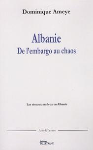 Dominique Ameye - Albanie de l'embargo au chaos - Les réseaux mafieux en Albanie.