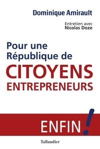Dominique Amirault et Nicolas Doze - Pour une République de citoyens-entrepreneurs ! - L'alternative pour la renaissance !.