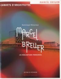 Dominique Amouroux - Marcel Breuer - Les réalisations françaises.