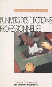 Dominique Andolfatto - L'univers des élections professionnelles - Travail et société au crible des urnes.