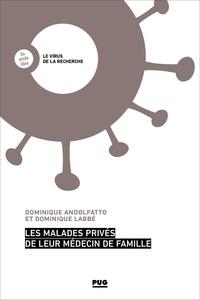 Dominique Andolfatto et Dominique Labbé - Les malades privés de leur médecin de famille.