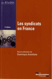 Dominique Andolfatto - Les syndicats en France.