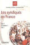 Dominique Andolfatto et Dominique Labbé - Les syndiqués en France.