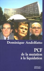 Dominique Andolfatto - PCF : de la mutation à la liquidation.