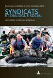 Dominique Andolfatto et Sylvie Contrepois - Syndicats et dialogue social - Les modèles occidentaux à l'épreuve.