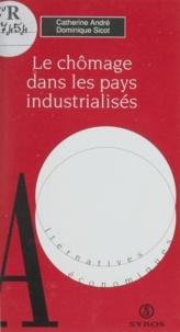 Dominique André et Dominique Sicot - Le chômage dans les pays industrialisés.