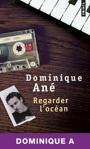 Dominique Ané - Regarder l'océan.
