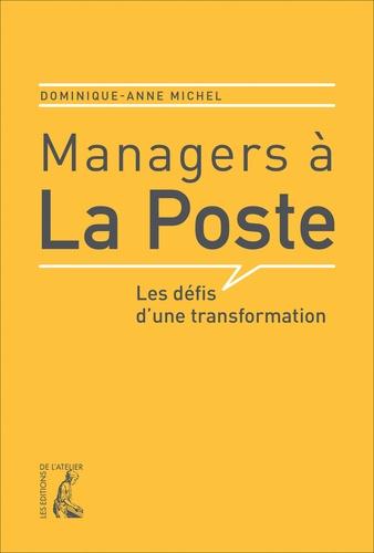 Managers à la Poste. Les défis d'une transformation