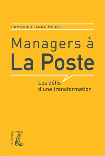 Dominique-Anne Michel - Managers à la Poste - Les défis d'une transformation.