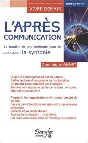 Dominique Annet - L'après-communication.