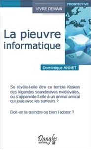 Dominique Annet - La pieuvre informatique.