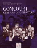 Dominique-Antoine Grisoni et  Collectif - Goncourt, cent ans de littérature.