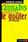 Dominique Antonin - Du cannabis pour le goûter - Anthologie.