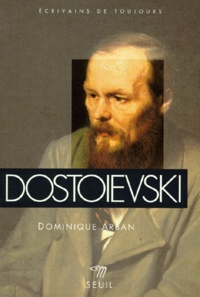 Dominique Arban - Dostoïevski.