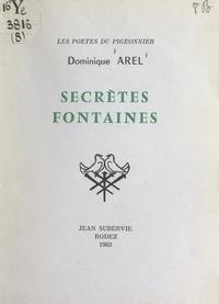 Dominique Arel - Secrètes fontaines.