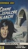 Dominique Arly - Comme un sépulcre blanchi.