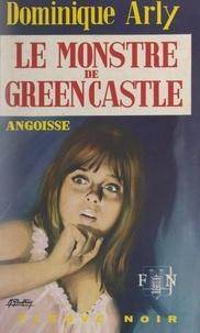 Dominique Arly - Le monstre de Green-Castle.