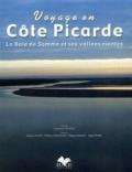 Dominique Arnaud et Samuel Dhote - Voyage en Côte picarde - La Baie de Somme et ses vallées riantes.