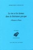 Dominique Arnould - Le rire et les larmes dans la littérature grecque - D'Homère à Platon.