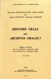 Dominique Aron-Schnapper et Danièle Hanet - Histoire orale ou archives orales ? - Rapport d'activité sur la constitution d'archives orales pour l'histoire de la Sécurité sociale.