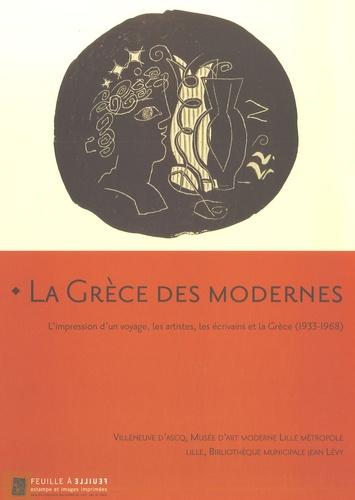 Dominique Arot et Corinne Barbant - La Grèce des modernes.