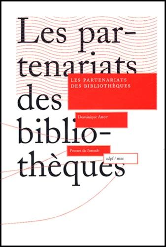 Dominique Arot - Les partenariats des bibliothèques.