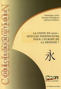 Dominique Artur et Georges Chariglione - La Chine en 2020 : quelles perspectives pour l'Europe et la défense ?.