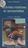 Dominique Astori et Colette Bernadac - Activités motrices et sensorielles.