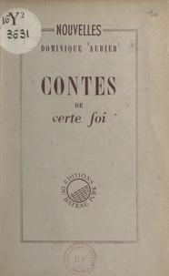 Dominique Aubier - Contes de verte foi.